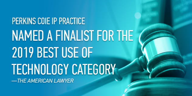 •Named a finalist for the 2019 American Lawyer Industry Awards in the Best Use of Technology category for our patent portfolio tools, P4, Portfolio Dashboard and the Patent Analysis and Review Tool
